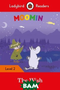 Купить Moomin. The Wish, Ladybird, 978-0-241-36529-8