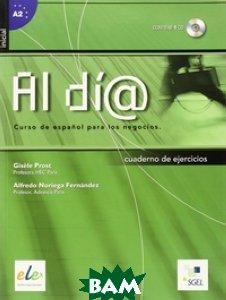 Купить Al d& 237;a. Nivel A2. Cuaderno de ejercicios (+ CD-ROM), SGEL, Gisele Prost, 978-84-9778-292-0