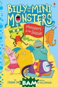 Купить Billy and the Mini Monsters. Monsters at the Seaside, Usborne, Davidson Zanna, 978-1-474-94759-6