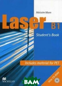 Купить Laser B1. Student`s Book. Includes material for PET (+ CD-ROM), MacMillan, Malcolm Mann, 978-9604471485