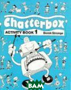 Chatterbox 1. Activity Book, OXFORD UNIVERSITY PRESS, Derek Strange, 978-0-19-432432-8  - купить со скидкой