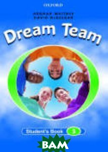 Купить Dream Team 3. Student`s Book, OXFORD UNIVERSITY PRESS, Norman Whitney, 978-0-194-35952-8