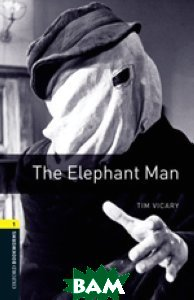 Купить Oxford Bookworms Library 1: The Elephant Man, OXFORD UNIVERSITY PRESS, Tim Vicary, 978-0-19-478904-2
