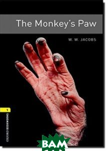 Купить Oxford Bookworms Library 1: The Monkey`s Paw, OXFORD UNIVERSITY PRESS, W. W. Jacobs, 9780194789103