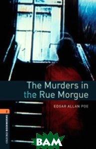 Купить OXFORD bookworms library 2: MURDERS IN THE RUE MORGUE 3E, Неизвестный, 9780194790789