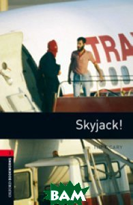Oxford Bookworms Library 3: Skyjack!, OXFORD UNIVERSITY PRESS, Tim Vicary, 9780194791304  - купить со скидкой