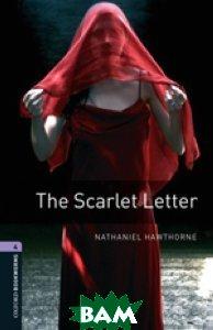 Купить Oxford Bookworms Library 4: The Scarlet Letter, OXFORD UNIVERSITY PRESS, Nathaniel Hawthorne, 978-0-19-479183-0