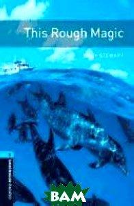 Купить Oxford Bookworms Library 5: This Rough Magic, OXFORD UNIVERSITY PRESS, Mary Stewart, 978-0-19-479232-5