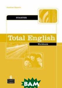 Купить Total English Starter. Workbook without Key, Pearson Education Limited, Jonathan Bygrave, 978-1-4058-2829-1