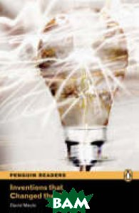 Купить Penguin Readers 4: Inventions That Changed the World, Pearson, David Maule, 978-1-4058-8223-1