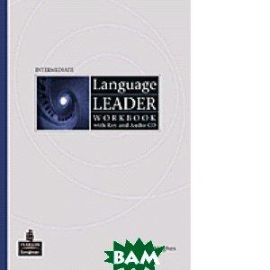 Купить Language Leader Intermediate. Workbook with key (+ Audio CD), Pearson Education Limited, John Hughes, 978-1-4058-8428-0