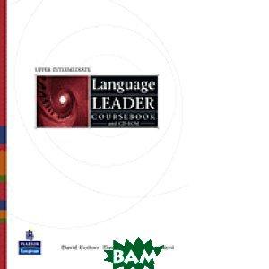 Купить Language Leader Upper Intermediate. Coursebook (+ CD-ROM), Pearson Education Limited, David Cotton, 978-1-4058-2689-1