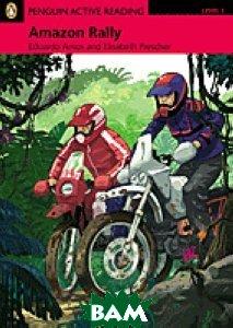 Купить Penguin Active Reading 1: Amazon Rally (+ CD-ROM), Pearson, Eduardo Amos, 9781405851992