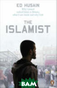 Купить The Islamist, Penguin Group, Ed Husain, 978-0-14-103043-2