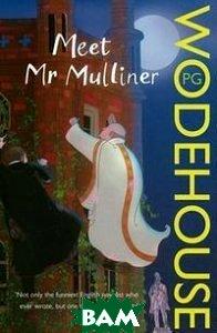 Купить Meet Mr Mulliner, Arrow Books, P.G. Wodehouse, 978-0-099-51404-6