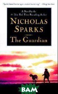 Купить Guardian, Hachette livre, Sparks Nicholas, 978-0-446-61343-9