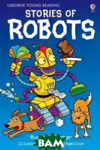 Купить Stories of Robots (+ Audio CD), Usborne Publishing Ltd., Russell Punter, 978074608901-9