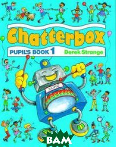 Купить Chatterbox 1. Pupil`s Book, OXFORD UNIVERSITY PRESS, Derek Strange, 978-0-19-432431-1