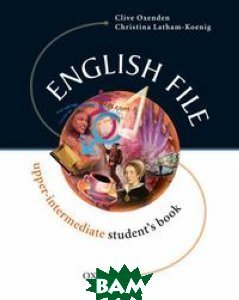 Купить English File Upper-Intermediate. Student Book, OXFORD UNIVERSITY PRESS, Clive Oxenden, 978-0-19-436862-9