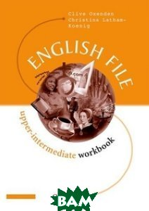 Купить English File Upper-Intermediate. Workbook (with Key), OXFORD UNIVERSITY PRESS, Clive Oxenden, 978-0-194-36863-6