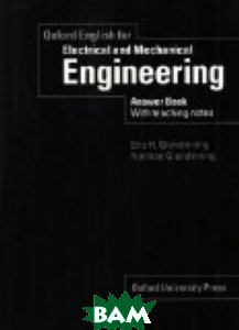 Купить Oxford English for Electrical and Mechanical Engineering. Answer Book with Teaching Notes, OXFORD UNIVERSITY PRESS, Eric Glendinning, 978-0-194-57393-1