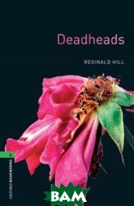 Купить Oxford Bookworms Library 6: Deadheads, OXFORD UNIVERSITY PRESS, 978-0-194-79257-8