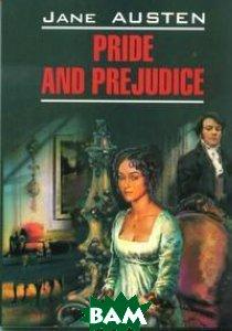 Купить Гордость и предубеждение. Книга для чтения на английском языке, КАРО, Джейн Остин, 978-5-9925-0304-3