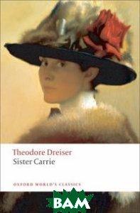 Купить Sister Carrie, Signet Classics, Theodore Dreiser, 978-0-451-53114-8