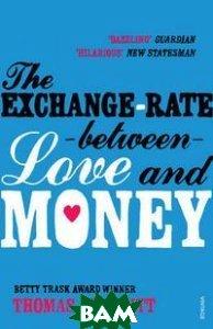 Купить The Exchange-rate Between Love&Money, Random House, Inc., Thomas Leveritt, 978-0-09-951345-2