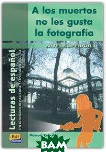 A Los Muertos No Les Gusta La Fotografia (Nivel Superior I)