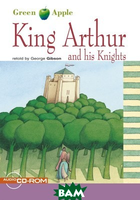 King Arthur and his Knights (+ CD-ROM)