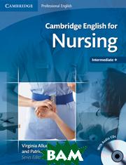 Купить Cambridge English for Nursing Intermediate Plus Student`s Book with Audio CDs (2) (+ Audio CD), CAMBRIDGE UNIVERSITY PRESS, Virginia Allum and Patricia McGarr, 978-0-521-71540-9