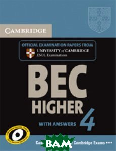 Cambridge BEC 4 Higher. Student`s Book with Answers