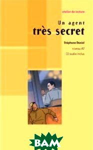 Купить Un agent tr& 232;s secret niveau A2 (+ Audio CD), Didier, S. Daniel, 978-2-278-06417-5