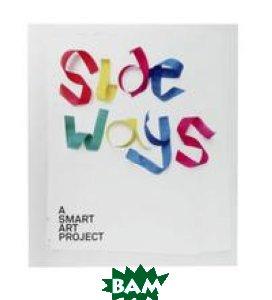 Купить Sideways. A Smart Art Project, Die Gestalten Verlag, Christoph Kamps, 978-3-89955-215-7