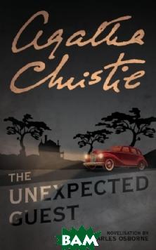 Купить The Unexpected Guest, HarperCollins Publishers/HarperCollins Children s Books/Harper Design/Harper Business, Агата Кристи, 978-0-00-651368-1