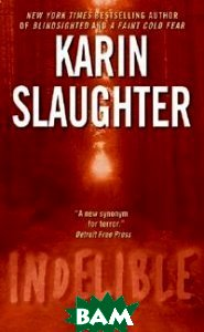 Купить Indelible, HarperCollins Publishers, Karin Slaughter, 978-0-06-056711-8