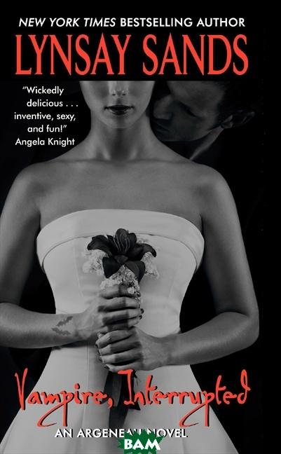 Купить Vampire, Interrupted, HarperCollins Publishers, Lynsay Sands, 978-0-06-122977-0