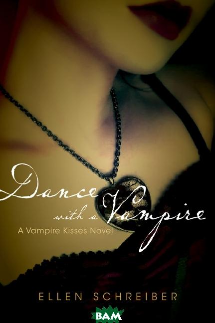Vampire Kisses 4: Dance with a Vampire, HarperCollins Publishers, Ellen Schreiber, 978-0-06-177898-8  - купить со скидкой