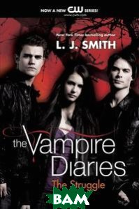 Купить Vampire Diaries: The Struggle, HarperCollins Publishers, L. J. Smith, 978-0-06-196387-2