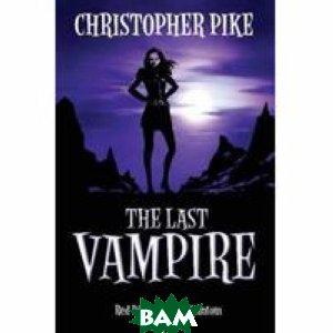 Купить The Last Vampire Vol.2: Red Dice&Phantom, Stoughton, Christopher Pike, 978-0-340-95041-8