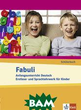 Fabuli. Anfangsunterricht Deutsch - Erstlese- und Sprachlehrwerk f&252;r Kinder. Sch&252;lerbuch