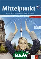 Купить Mittelpunkt B2.1. Lehr- und Arbeitsbuch + Arbeitsbuch-CD, Lektion 1 - 6 (+ Audio CD), KLETT, 978-3-12-676620-3