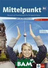 Купить Mittelpunkt B2.2. Lehr- und Arbeitsbuch + Arbeitsbuch-CD, Lektion 7 - 12 (+ Audio CD), KLETT, 978-3-12-676621-0