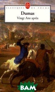 Купить Vingt ans apr& 232;s, Le Livre de Poche, Alexandre Dumas, 978-2-253-05052-0