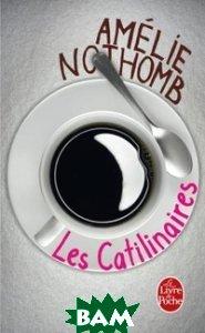 Купить Les Catilinaires, Le Livre de Poche, Amelie Nothomb, 978-2-253-14170-9
