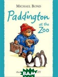 Купить Paddington at the Zoo, HarperCollins Children's Books, Michael Bond, 978-0-00-664744-7