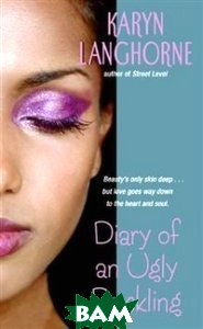 Купить Diary of an Ugly Duckling, HarperCollins Publishers, Karyn Langhorne, 978-0-06-084755-5