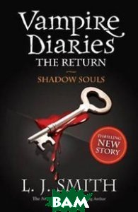 Купить Vampire Diaries 6: Shadow Souls, Stoughton, L.J. Smith, 978-1-4449-0064-4