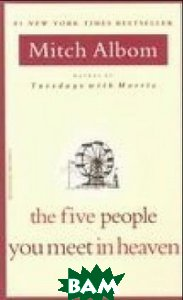 Купить The Five People You Meet in Heaven, Hyperion, Mitch Albom, 978-1-4013-9803-3